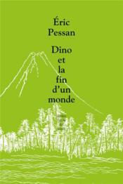 Dino ou la fin d'un monde - Couverture - Format classique