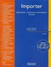 Importer ; importation, commerce international, douane (1e édition) - Intérieur - Format classique