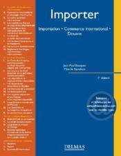 Importer ; importation, commerce international, douane (1e édition) - Couverture - Format classique