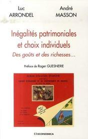 Inegalites Patrimoniales Et Choix Individuels ; Des Gouts Et Des Richesses - Intérieur - Format classique