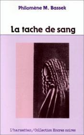 """Résultat de recherche d'images pour """"La Tache de sangPhilomène Bassek"""""""