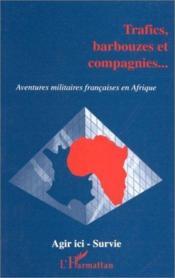 Trafics barbouzes et compagnies... ; aventures militaires françaises en Afrique - Couverture - Format classique