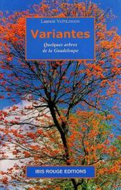 Variantes ; quelques arbres de la guadeloupe - Couverture - Format classique