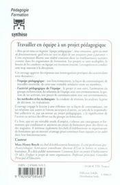 Travailler en equipe a un projet pedagogique (3e édition) - 4ème de couverture - Format classique