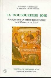 La douloureuse joie ; aperçus sur la prière personnelle de l'Orient chrétien - Couverture - Format classique