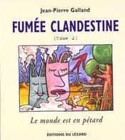 Fumee Clandestine. T.2 ; Le Monde Est En Petard - Intérieur - Format classique