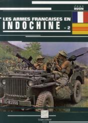 Les armes françaises de la guerre d'Indochine t.2 - Couverture - Format classique