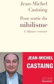 Pour sortir du nihilisme ; l'alliance renouée - Couverture - Format classique