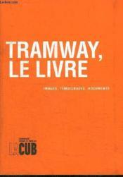 Tramway, le livre. images, témoignages, documents - Couverture - Format classique