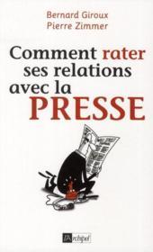 Comment rater ses relations avec la presse - Couverture - Format classique