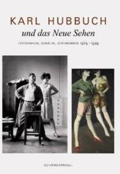 Karl hubbuch und das neue sehen - Couverture - Format classique