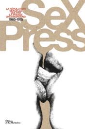 Sex Press - La Révolution Sexuelle Vue Par La Presse Underground - Couverture - Format classique