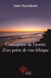 Conception De L'Avenir D'Un Point De Vue Ethique - Couverture - Format classique