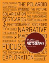 100 ideas that changed photography /anglais - Couverture - Format classique