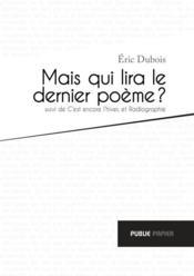 Mais qui lira le dernier poème ? - Couverture - Format classique