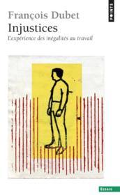 Injustices ; l'expérience des inégalités au travail - Couverture - Format classique