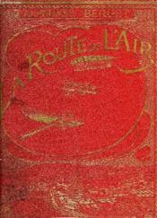 La Route De L'Air, Aeronautique, Aviation, Histoire, Theorie, Pratique - Couverture - Format classique
