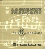 La Musique Francaise. Du Romantisme A Nos Jours. - Couverture - Format classique