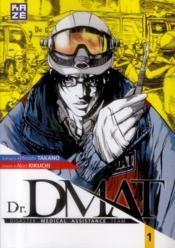 Dr. DMAT ; Disaster Medical Assistance Team T.1 - Couverture - Format classique
