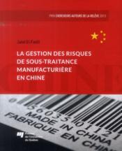 La gestion des risques de sous-traitance manufacturière en Chine - Couverture - Format classique