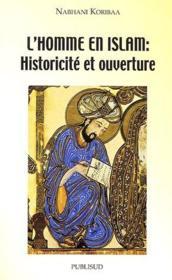 L'homme en Islam ; historicité et ouverture - Couverture - Format classique