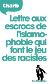 telecharger Lettre aux escrocs de l'islamophobie qui font le jeu des racistes livre PDF/ePUB en ligne gratuit