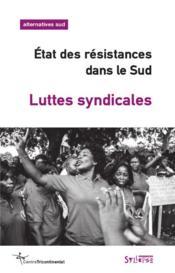 Luttes syndicales ; état des résistances dans le Sud - Couverture - Format classique