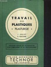 Travail Des Plastiques Plasturgie Pour Les Eleves De L'Enseignement Technique Et Les Techniciens De L'Industrie / Nouvelle Edition Augmentee. - Couverture - Format classique
