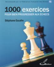 1000 exercices pour bien progresser aux échecs (2e édition) - Couverture - Format classique