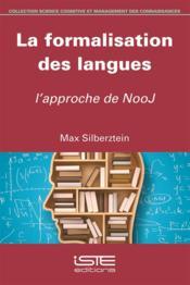 La formalisation des langues ; l'approche de NooJ - Couverture - Format classique