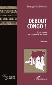 Débout Congo il est temps de se ceindre les reins - Couverture - Format classique