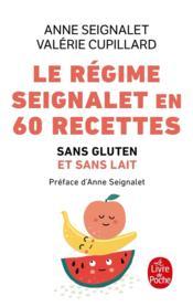 Le régime Seignalet en 60 recettes sans gluten et sans lait - Couverture - Format classique
