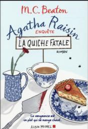 Agatha Raisin enquête T.1 ; la quiche fatale - Couverture - Format classique