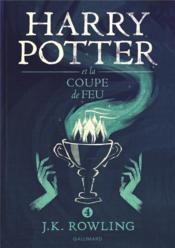 Harry Potter T.4 ; Harry Potter et la coupe de feu - Couverture - Format classique