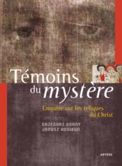 Témoins du mystère ; enquête sur les reliques du Christ - Couverture - Format classique