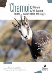 Le chamois ; biologie et écologie ; études dans le massif des Bauges (2e édition) - Couverture - Format classique