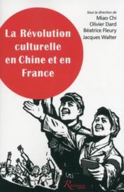 La révolution culturelle en Chine et en France - Couverture - Format classique