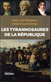 Les tyrannosaures de la République - Couverture - Format classique