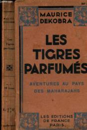 Les Tigres Parfumes - Aventures Au Pays Des Maharajahs - Couverture - Format classique
