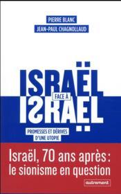 Israël face à Israël ; promesses et dérives d'une utopie - Couverture - Format classique