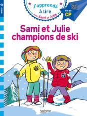 J'apprends à lire avec Sami et Julie ; CP niveau 3 ; Sami et Julie, champions de ski - Couverture - Format classique