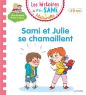 Les histoires de p'tit Sami maternelle ; Sami et Julie se chamaillent - Couverture - Format classique