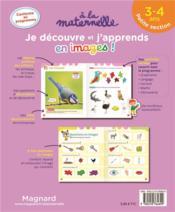 À la maternelle ; je découvre et j'apprends en images ! graphisme, langage, lecture, maths, découverte ; petite section - 4ème de couverture - Format classique