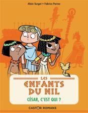 Les enfants du Nil T.2 ; César, c'est qui ? - Couverture - Format classique