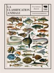La classification animale ; une histoire illustrée - Couverture - Format classique