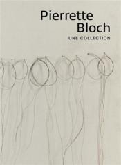 Pierette Bloch, une collection - Couverture - Format classique