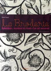 La broderie ; splendeurs, mystères et rituels d'un art universel - Intérieur - Format classique