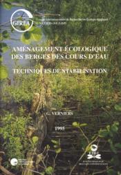 Aménagement écologique des berges des cours d'eau ; techniques de stabilisation - Couverture - Format classique