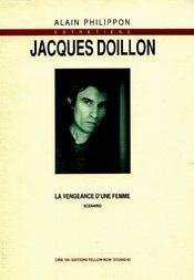 Entretiens Jacques Doillon ; Scenario De La Vengeance D'Une Femme - Intérieur - Format classique