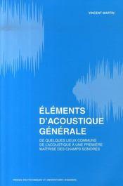 Éléments d'acoustique générale ; de quelques lieux communs.de l'acoustique à une première maitrise des champs sonores - Intérieur - Format classique